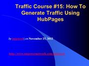 Traffic Course 15 How To Generate Traffic Using HubPages