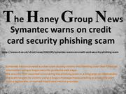 Symantec warns on credit card security phishing scam