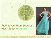 Picking Your Prom Dresses with A Touch of Spring