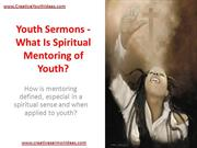Youth Sermons - What Is Spiritual Mentoring of Youth