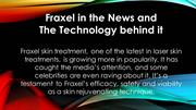 Fraxel in the News and The Technology Behind It