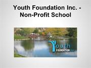Youth Foundation Inc - Non-Profit School