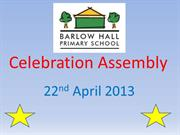 Celebration Assembly 22nd April