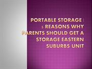 5 Reasons Why Parents Should Get a Storage Eastern Suburbs Unit
