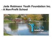 Jade Robinson Youth Foundation Inc. - A Non-Profit School
