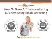 How To Grow Affiliate Marketing Business Using Email Marketing