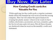 How Catalog Credit cards Are Valuable For You