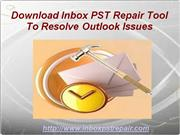 Inbox PST Repair Tool To Resolve PST Corruption Issue