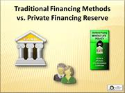 Traditional vs Private Reserve Financing Strategy