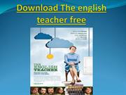 Download The english teacher free