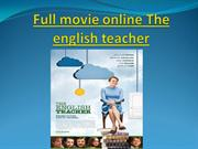 Full movie online The english teacher