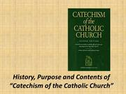 History Purpose and Contents of Catechism of the Catholic Church