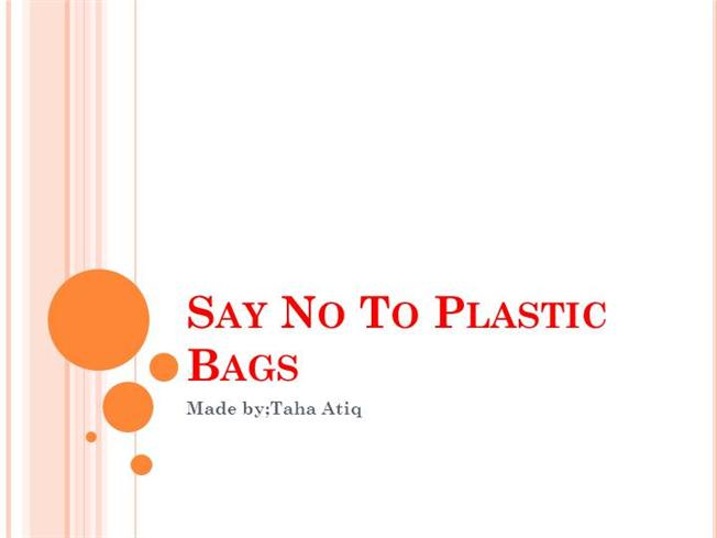 say no to plastic bags |authorstream, Powerpoint Plastic Bag Presentation Template, Presentation templates