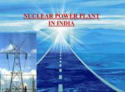 NUCLEAR POWER PLANT IN INDIA