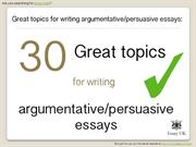30 Great Essay Topics For Writing Argumentative And Persuasive Essays