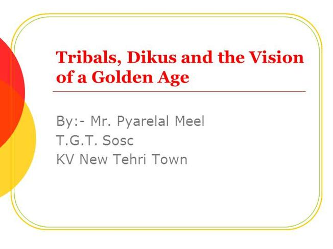 4  Tribals, Dikus And the Vision of a |authorSTREAM