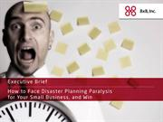 How to Face Disaster Planning Paralysis for Your Small Business