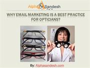 Why Email Marketing Is A Best Practice For Opticians