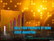 Sell Your Products By Using Video Marketing