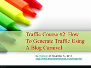 Traffic Course 2 How To Generate Traffic Using A Blog Carnival