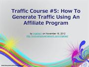 Traffic Course 5 How To Generate Traffic Using An Affiliate Program