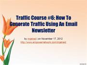 Traffic Course 6 How To Generate Traffic Using An Email Newsletter