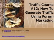 Traffic Course 12 How To Generate Traffic Using Forum Marketing