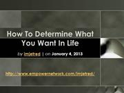 How To Determine What You Want In Life