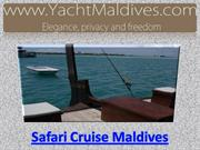 Safari Cruise Maldives