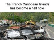 The French Caribbean Islands  a hell hol