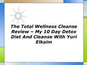 The Total Wellness Cleanse Review My 10 Day Detox Diet And Cleanse Wit