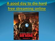 A good day to die hard free streaming