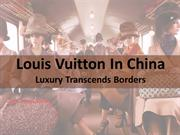 Louis Vuitton in China - Luxury Transcends Borders