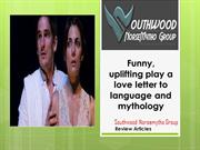 Funny, uplifting play a love letter to language and mythology