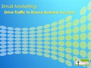 Email Marketing Drive Traffic to ensure Business Success