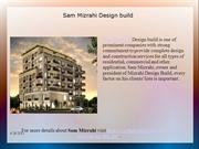 Sam Mizrahi Design Build creating architectural design and constructio