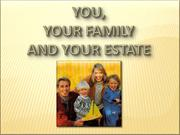 You, Your Family & Your Estate