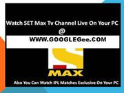 Set Max Live Streaming Watch Sony Set Max Tv Channel Online HD