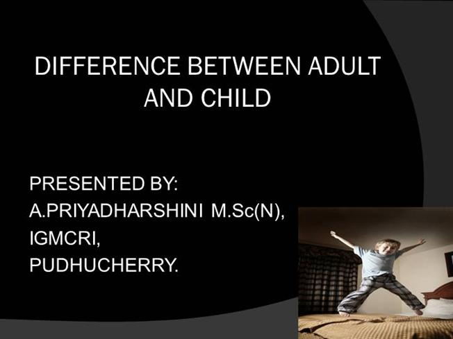 DIFFERENCE BETWEEN ADULT AND CHILD |authorSTREAM