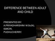 DIFFERENCE BETWEEN ADULT AND CHILD