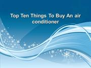 Top ten things to buy an air conditioner