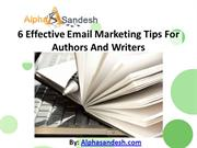 6 Effective Email Marketing Tips For Authors And Writers