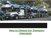 How to Choose Car Transport Interstate