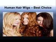 Human Hair Wigs- Best Choice