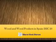 Wood and Wood Products in Spain  ISIC 20