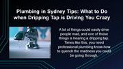 Plumbing in Sydney Tips What to Do when Dripping Tap is Driving You Cr