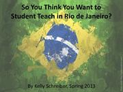 So You Think You Want to Student Teach in Rio de Janeiro_