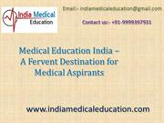 Medical Education India – A Fervent Destination for Medical Aspirants