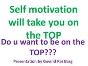 Self motivation will take you on the TOP
