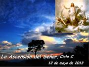LA ASCENSIN DEL SEOR. Ciclo C. Da 12 de mayo del 2013